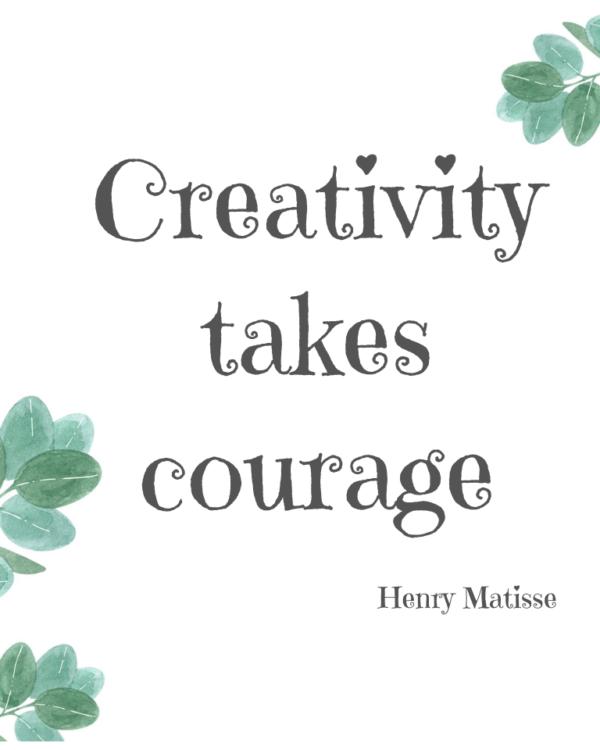 Creativity Takes Courage printable quoe